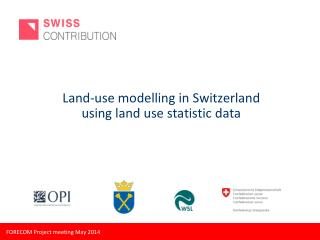 Land‐use modelling in Switzerland using  land  u se  s tatistic  data