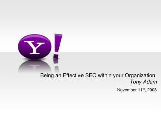 Being an Effective SEO within your Organization  Tony Adam