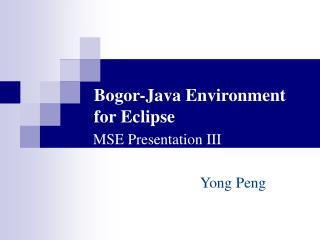 Bogor-Java Environment for Eclipse