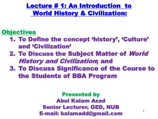 Lecture # 1: An Introduction  to  World History & Civilization: