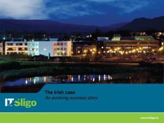 The Irish case  An evolving success story