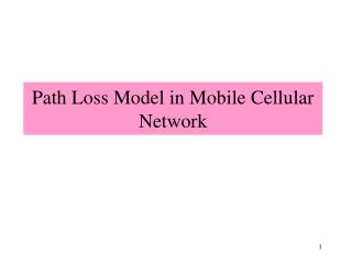 Path Loss Model in Mobile Cellular Network