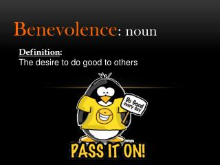 Benevolence : noun
