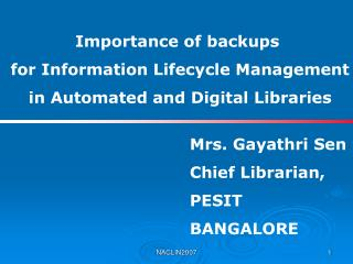 Importance of backups  for Information Lifecycle Management  in Automated and Digital Libraries