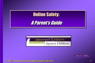 Online Safety:  A Parent�s Guide