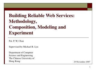 Building Reliable Web Services: Methodology, Composition, Modeling and Experiment