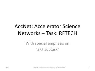 AccNet : Accelerator Science Networks  – Task: RFTECH