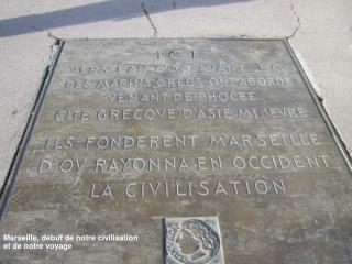 Marseille, début de notre civilisation  et de notre voyage