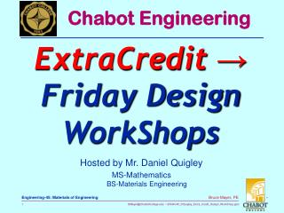 Hosted by Mr. Daniel Quigley MS-Mathematics BS-Materials Engineering