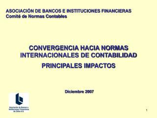 CONVERGENCIA HACIA NORMAS INTERNACIONALES DE CONTABILIDAD PRINCIPALES IMPACTOS
