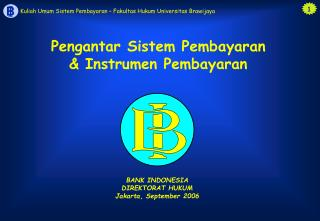 Pengantar Sistem Pembayaran & Instrumen Pembayaran