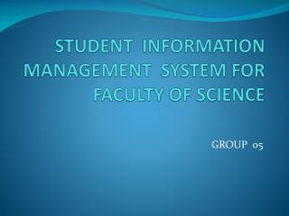 STUDENT  INFORMATION  MANAGEMENT  SYSTEM FOR FACULTY OF SCIENCE
