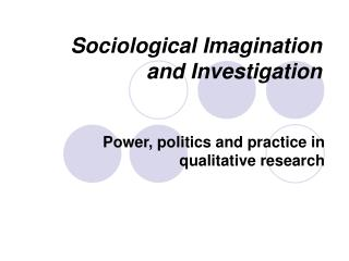 Sociological Imagination and Investigation