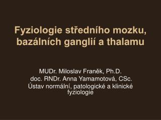 Fyziologie středního mozku, bazálních ganglií a thalamu