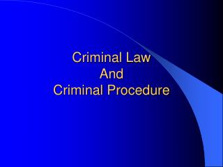 Criminal Law And Criminal Procedure
