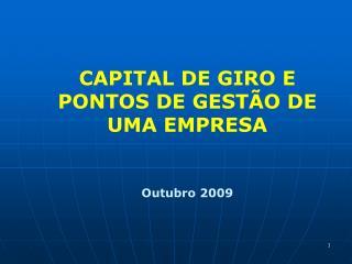 CAPITAL DE GIRO E PONTOS DE GESTÃO DE UMA EMPRESA Outubro 2009