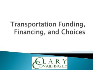 Transportation Funding, Financing, and Choices