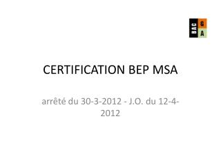 CERTIFICATION BEP MSA