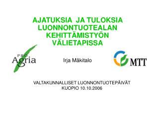 VALTAKUNNALLISET LUONNONTUOTEPÄIVÄT KUOPIO 10.10.2006