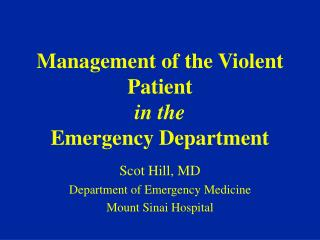 Management of the Violent Patient  in the  Emergency Department