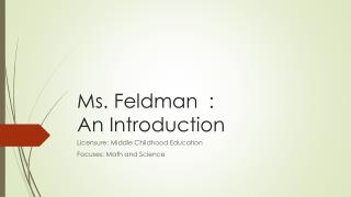 Ms.  Feldman 	:  An Introduction