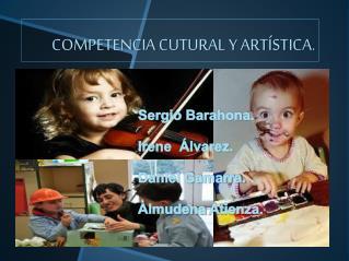 COMPETENCIA CUTURAL Y ARTÍSTICA.