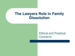 The Lawyers Role in Family Dissolution