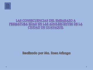 LAS CONSECUENCIAS DEL EMBARAZO A PREMATURA EDAD EN LAS ADOLESCENTES DE LA CIUDAD DE GUAYAQUIL