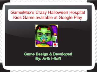 GameiMax's Crazy Halloween Hospital Kids Game for FREE