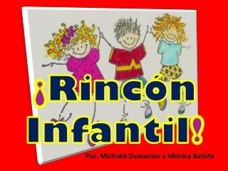 ¡ Rincón Infantil !