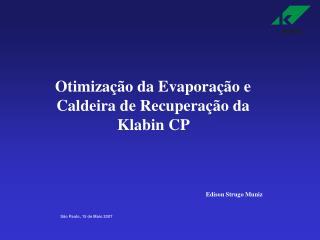 Otimização da Evaporação e Caldeira de Recuperação da Klabin CP