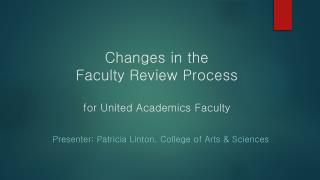 Changes in the  Faculty Review Process for United Academics Faculty