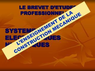 LE BREVET D'ETUDES PROFESSIONNELLES SYSTEMES  ELECTRONIQUES NUMERIQUES