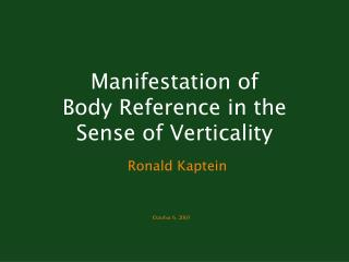 Manifestation of  Body Reference in the Sense of Verticality