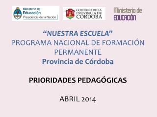"""""""NUESTRA ESCUELA"""" PROGRAMA NACIONAL DE FORMACIÓN PERMANENTE Provincia de Córdoba"""