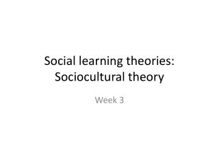 Social learning theories: Sociocultural theory