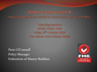 Peter O'Connell Policy Manager Federation of Master Builders