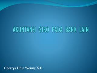 AKUNTANSI GIRO PADA BANK LAIN