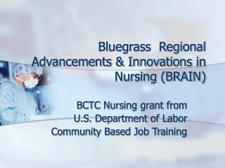 Bluegrass  Regional Advancements & Innovations in Nursing (BRAIN)