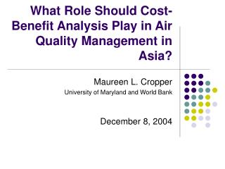 What Role Should Cost-Benefit Analysis Play in Air Quality Management in Asia?