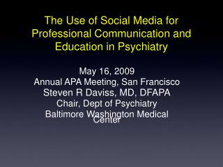 The Use of Social Media for Professional Communication and Education in Psychiatry