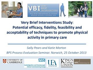 Sally Pears and Katie Morton BPS Process Evaluation Seminar. Norwich, 25 October 2013