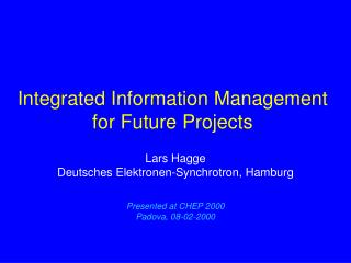 Integrated Information Management  for Future Projects