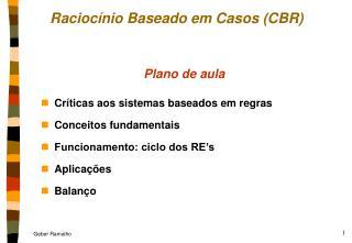 Raciocínio Baseado em Casos (CBR)