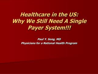Healthcare in the US: Why We Still Need A Single Payer System!!!