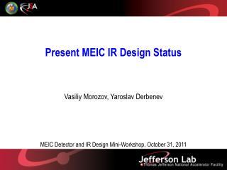 Present MEIC IR Design Status