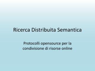 Ricerca Distribuita Semantica