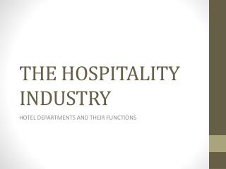 THE HOSPITALITY INDUSTRY