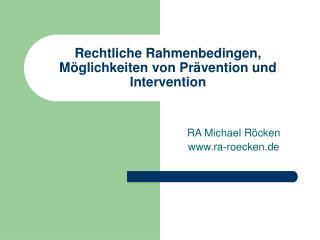 Rechtliche Rahmenbedingen, Möglichkeiten von Prävention und Intervention