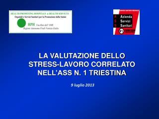 LA VALUTAZIONE DELLO  STRESS-LAVORO CORRELATO  NELL'ASS N. 1 TRIESTINA